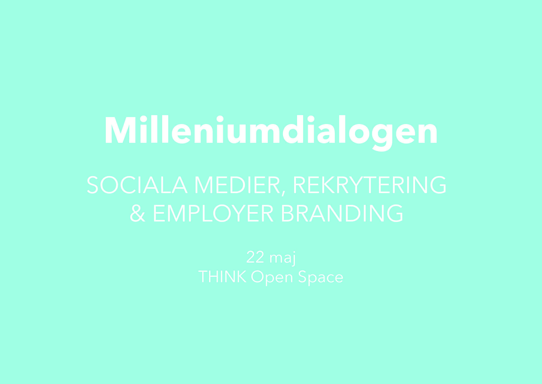 Milleniumdialogen 27/11 – Rekrytering och Employer Branding via sociala medier